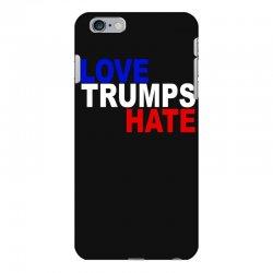 love trumps hate vote for hillary iPhone 6 Plus/6s Plus Case | Artistshot