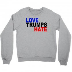 love trumps hate vote for hillary Crewneck Sweatshirt | Artistshot