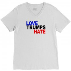 love trumps hate vote for hillary V-Neck Tee | Artistshot