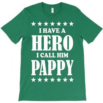 I Have A Hero I Call Him Pappy T-shirt Designed By Eugene