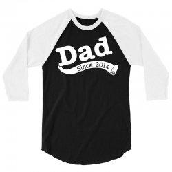 Dad Since 2014 3/4 Sleeve Shirt   Artistshot