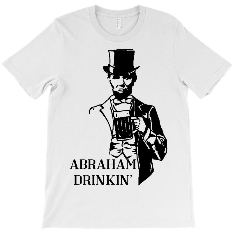 c5ad2c922be92 Custom Abraham Drinkin  4th Of July T-shirt By Killakam - Artistshot