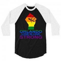 Love Is Love, Orlando Strong 3/4 Sleeve Shirt | Artistshot