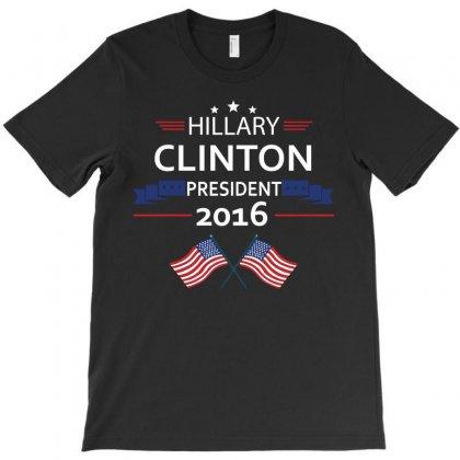 Hillary Clinton President 2016 T-shirt Designed By Designbysebastian