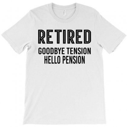 Retired Goodbye Tension Hello Pensiyon T-shirt Designed By Designbysebastian