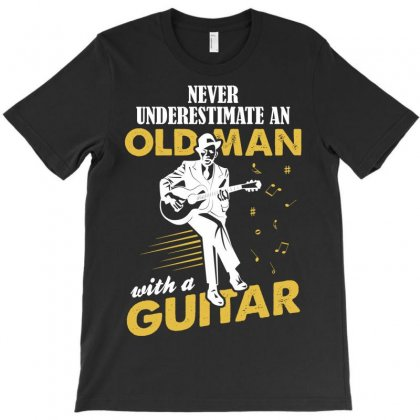 Never Underestimate An Old Man With A Guitar T-shirt Designed By Tshiart