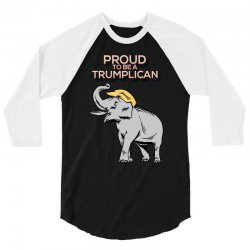 Proud To Be A Trumplican 3/4 Sleeve Shirt | Artistshot