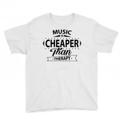 Music Is Cheaper Than Therapy Youth Tee | Artistshot