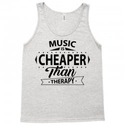 Music Is Cheaper Than Therapy Tank Top | Artistshot