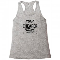 Music Is Cheaper Than Therapy Racerback Tank | Artistshot
