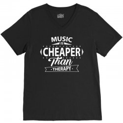 Music Is Cheaper Than Therapy V-Neck Tee | Artistshot