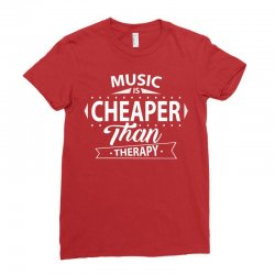 Music Is Cheaper Than Therapy Ladies Fitted T-Shirt | Artistshot