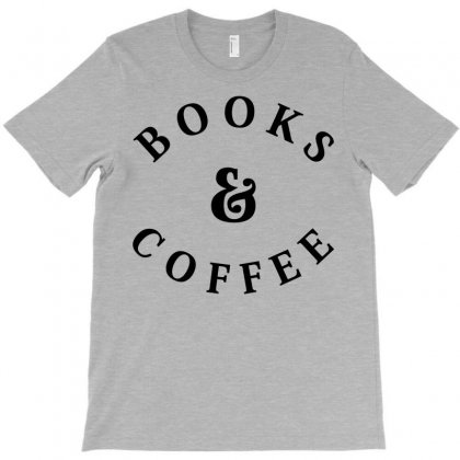 Books And Coffee T-shirt Designed By Designbysebastian