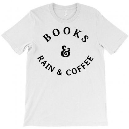 Books And Rain & Coffee T-shirt Designed By Designbysebastian