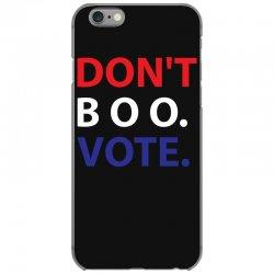 Dont Boo. Vote. iPhone 6/6s Case | Artistshot