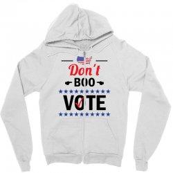 Dont Boo. Vote. Zipper Hoodie   Artistshot