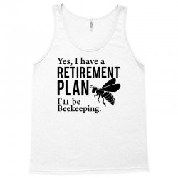 Yes I have a Retirement Plan Tank Top   Artistshot