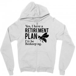 Yes I have a Retirement Plan Zipper Hoodie | Artistshot