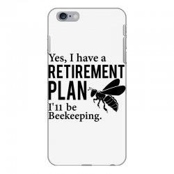 Yes I have a Retirement Plan iPhone 6 Plus/6s Plus Case   Artistshot