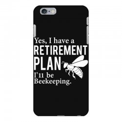 Yes I have a Retirement Plan iPhone 6 Plus/6s Plus Case | Artistshot