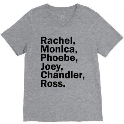 Rachel, Monica, Phoebe, Joey, Chandler,ross. V-neck Tee Designed By Designbysebastian
