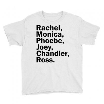 Rachel, Monica, Phoebe, Joey, Chandler,ross. Youth Tee Designed By Designbysebastian