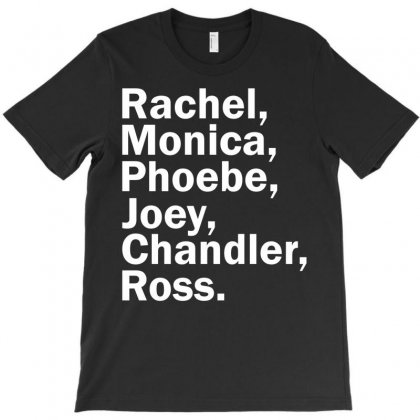 Rachel, Monica, Phoebe, Joey, Chandler,ross. T-shirt Designed By Designbysebastian