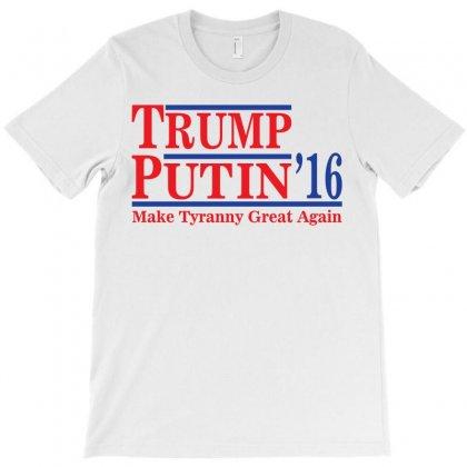 Trump Putin 2016 T-shirt Designed By Killakam