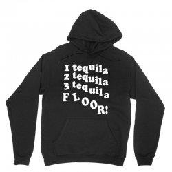 1 tequila 2 tequila 3 tequila floor Unisex Hoodie | Artistshot