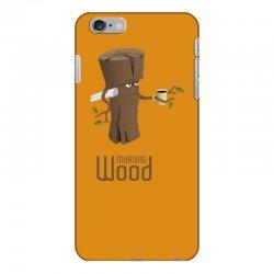 funny morning wood iPhone 6 Plus/6s Plus Case | Artistshot