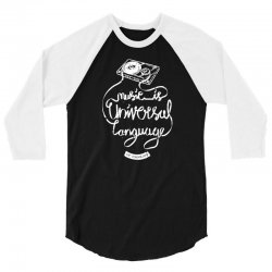 music is the universal language of mankind 3/4 Sleeve Shirt | Artistshot