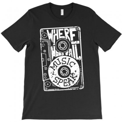 Where Words Fail, Music Speaks T-shirt Designed By Tonyhaddearts