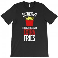 extra fries T-Shirt | Artistshot