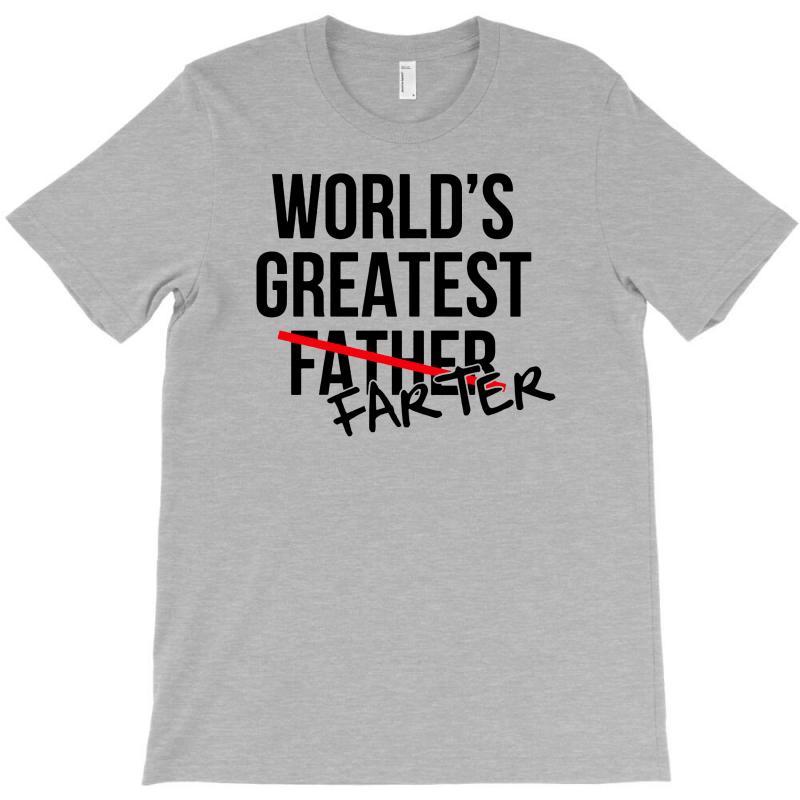 db8f8e90 Custom World's Greatest Farter Father T-shirt By Tonyhaddearts ...