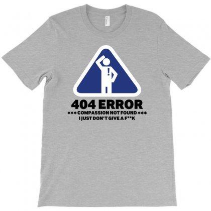 404 Error T-shirt Designed By Gematees