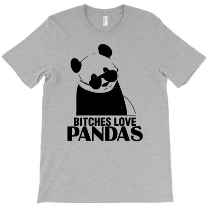 Bitches Love Pandas T-shirt Designed By Gematees
