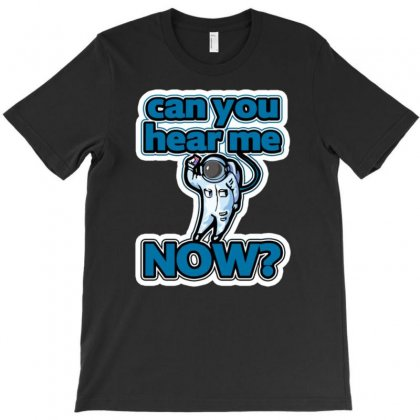 Can You Hear Me Now T-shirt Designed By Gematees