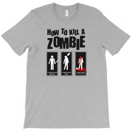 How To Kill A Zombie T-shirt Designed By Gematees
