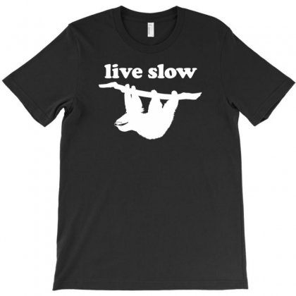 Live Slow T-shirt Designed By Tonyhaddearts