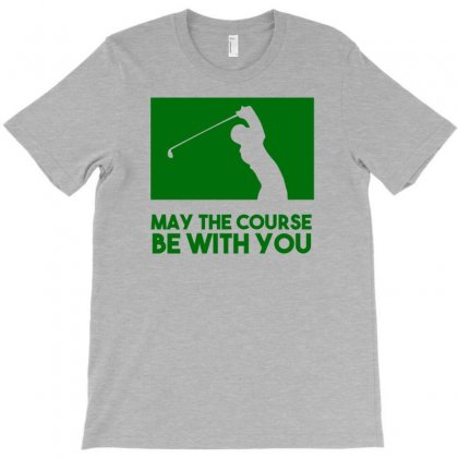 May The Course Be With You T-shirt Designed By Tonyhaddearts