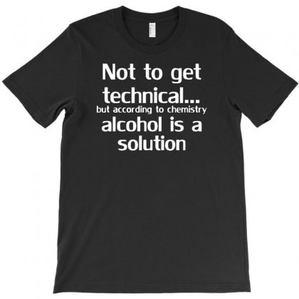 Alcohol Is A Solution T-shirt Designed By Tonyhaddearts
