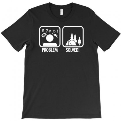 Problem Solved Camping T-shirt Designed By Tonyhaddearts