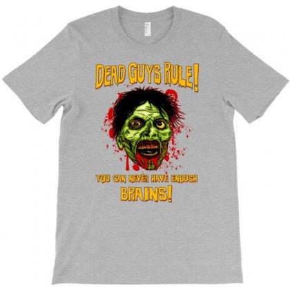 Zombie Dead Guys Rule Brains T-shirt Designed By Tonyhaddearts