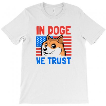 In Doge We Trust   Funny Doge Meme T-shirt Designed By Mdk Art