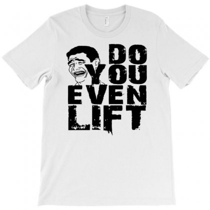 Bitch Please..do You Even Lift T-shirt Designed By Gematees