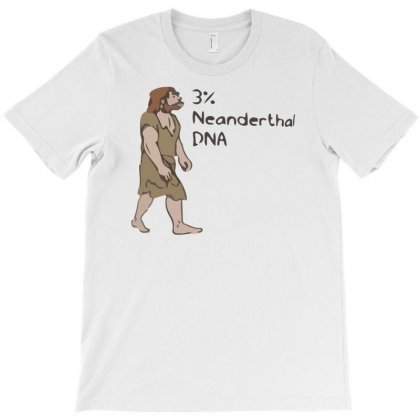 Neanderthal Dna T-shirt Designed By Gematees