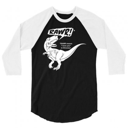 Rawr Means I Love You In Dinosaur 3/4 Sleeve Shirt Designed By Gematees