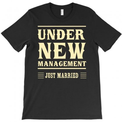 Under New Management T-shirt Designed By Gematees