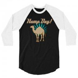funny hump day camel 3/4 Sleeve Shirt | Artistshot