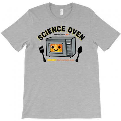 Science Oven T-shirt Designed By Tonyhaddearts